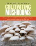 The Essential Guide to Cultivating Mushrooms (����������� ���������� - ������ ��� �������)