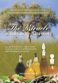 The Miracle of olive oil & table olives (Ελαιόλαδο και επιτραπέζια ελιά - έκδοση στα αγγλικά)